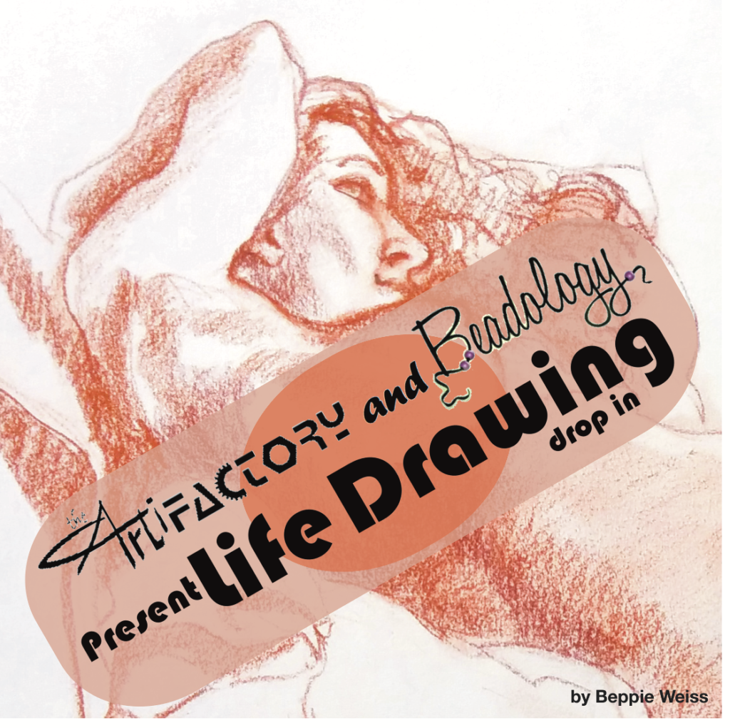 Artifactory and Beadology present Life Drawing