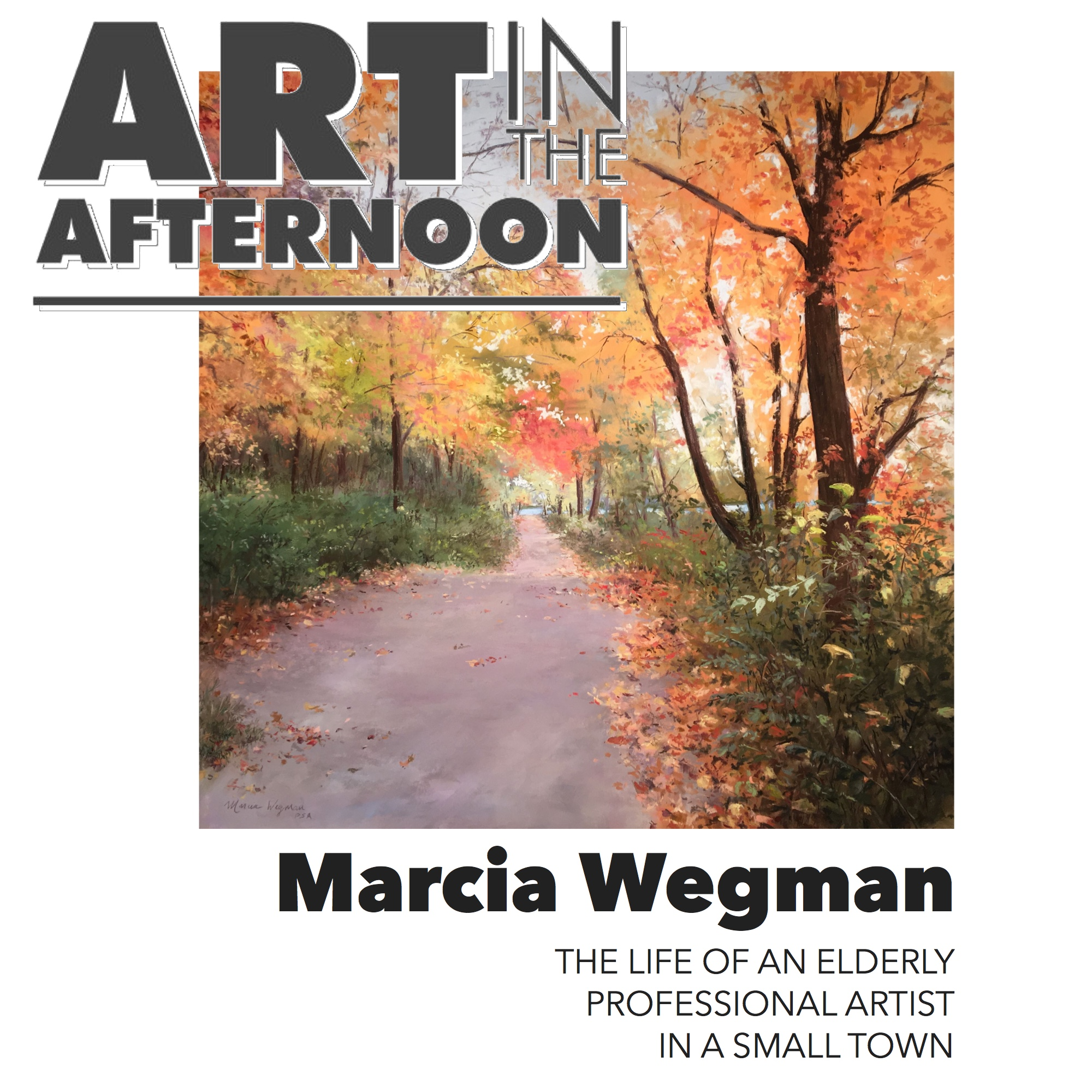 Marcia Wegman Art In The Afternoon
