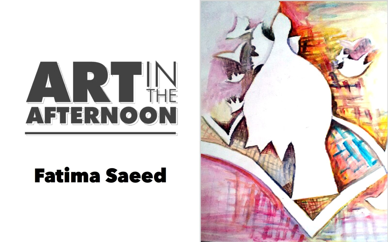 Art In The Afternoon with Fatima Saeed