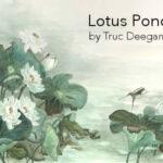 Lotus Pond •by Truc Deegan
