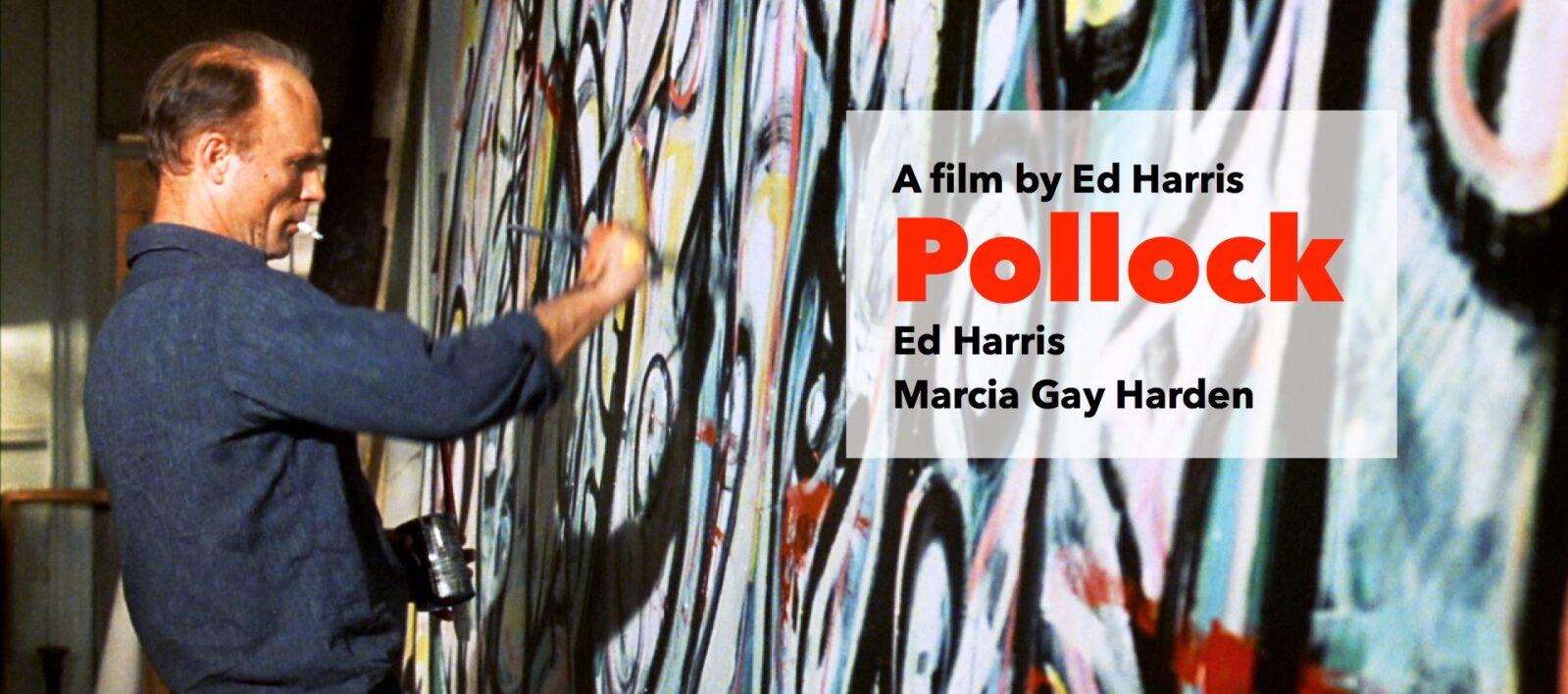 Pollock, a film by Ed Harris