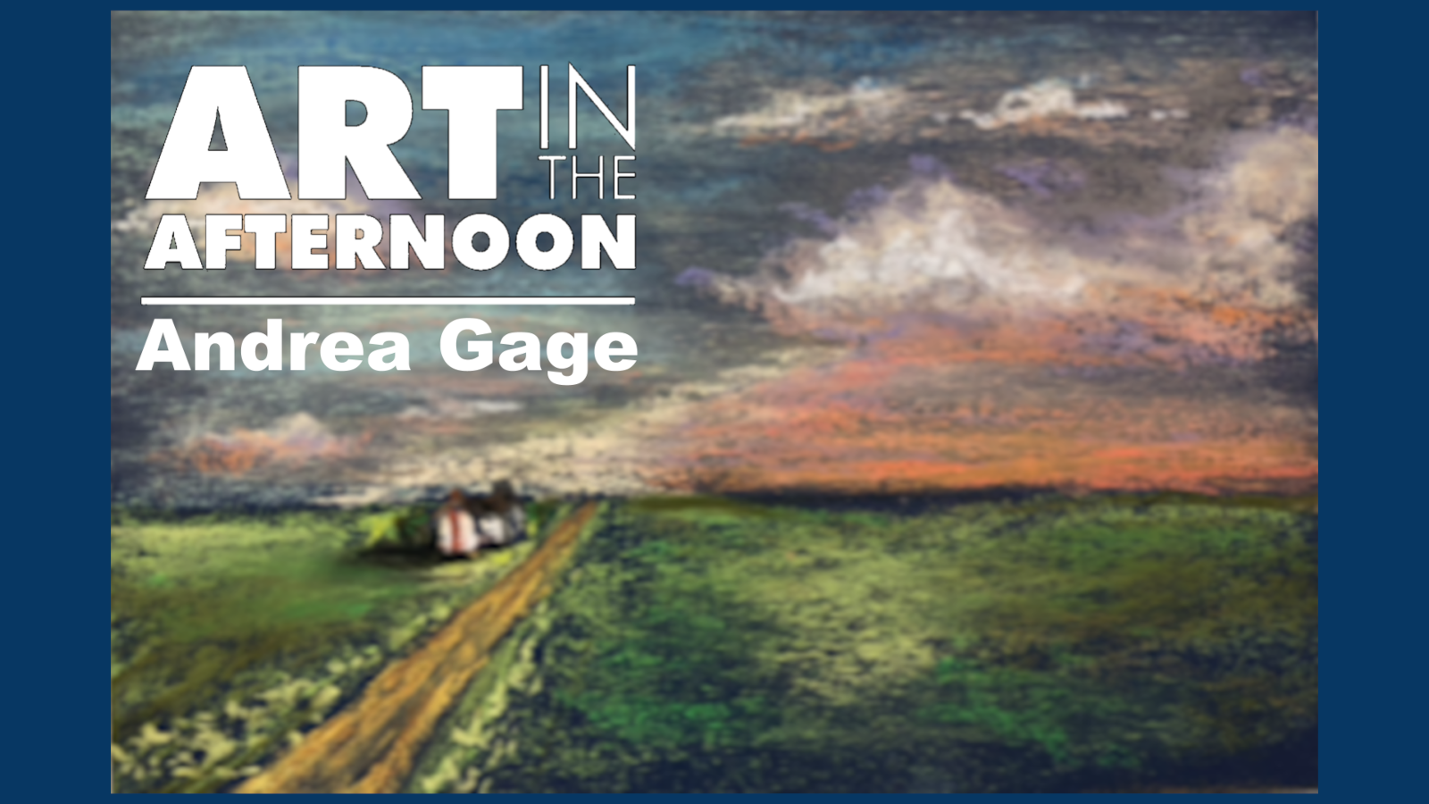 Andrea Gage - Art in the Afternoon