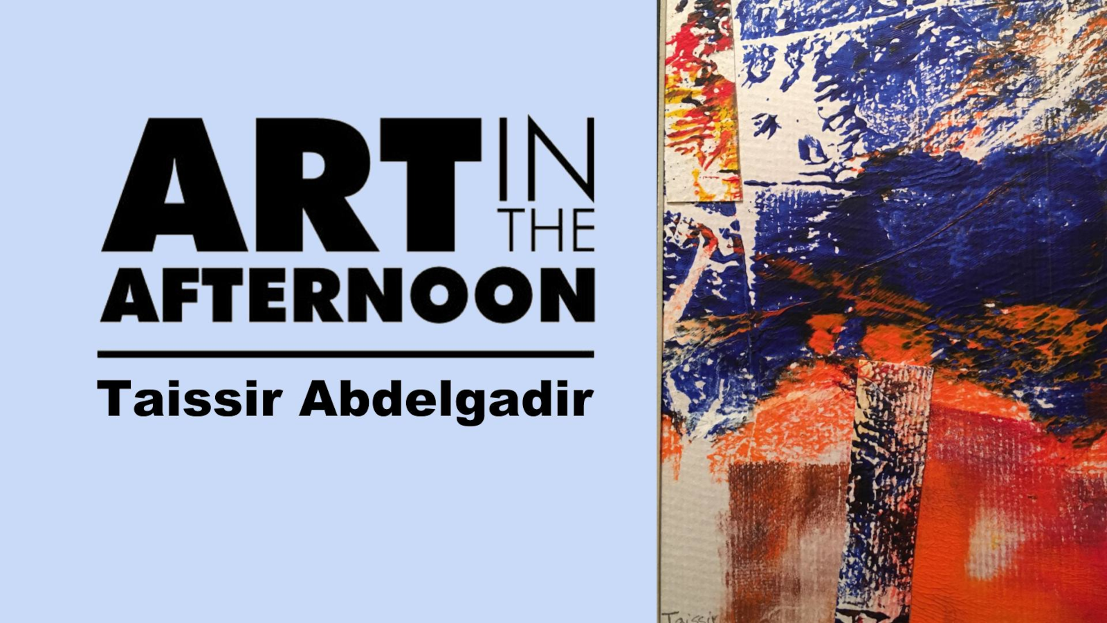 Taissir Abdelgadir - Art in the Afternoon