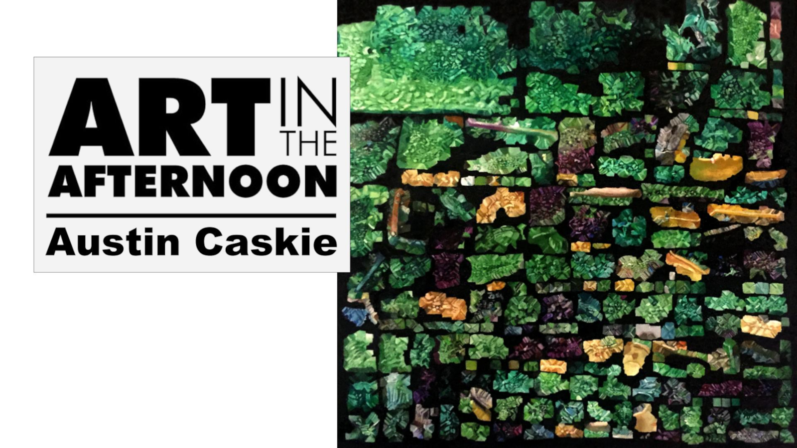 Austin Caskie - Art in the Afternoon